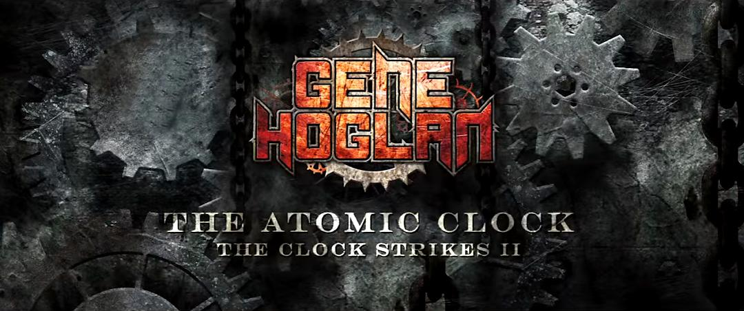 Gene Hoglan, The Atomic Clock
